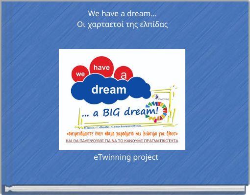 We have a dream...Οι χαρταετοί της ελπίδας