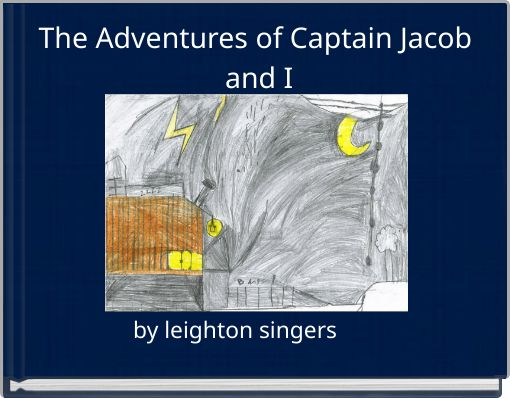 The Adventures of Captain Jacob and I