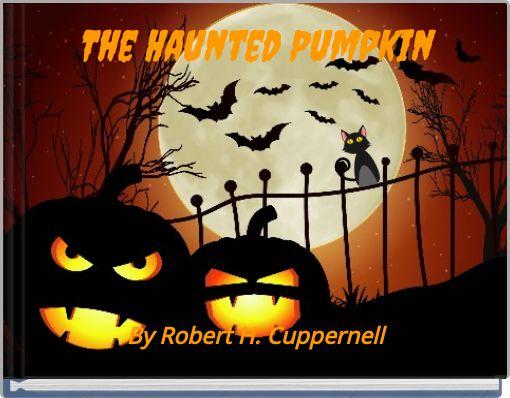 The Haunted Pumpkin