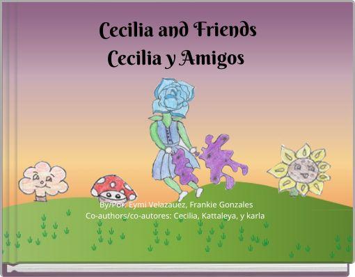 Cecilia and FriendsCecilia y Amigos
