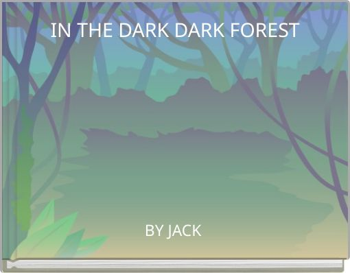 IN THE DARK DARK FOREST