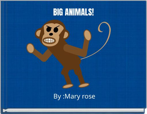 BIG ANIMALS!