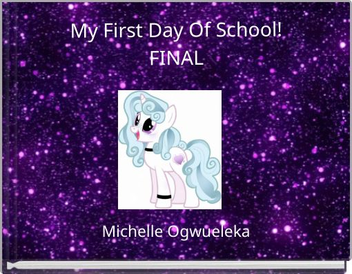 My First Day Of School!FINAL