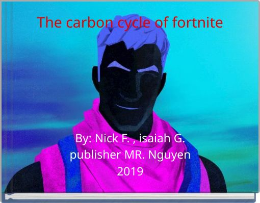 The carbon cycle of fortnite