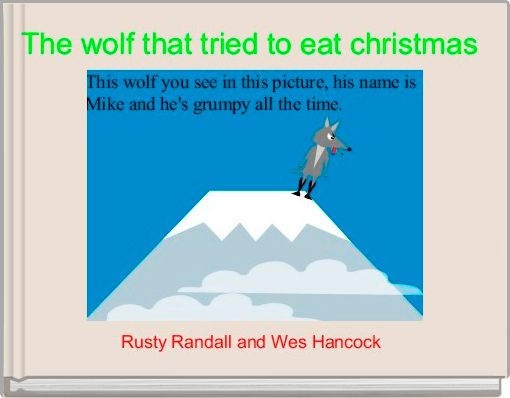 The wolf that tried to eat christmas