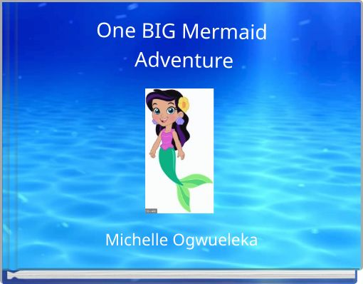 One BIG Mermaid Adventure