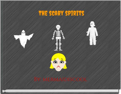 The scary spirits