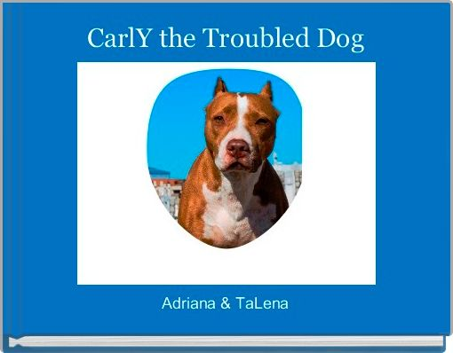 CarlY the Troubled Dog