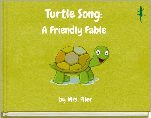 Turtle Song:A Friendly Fable