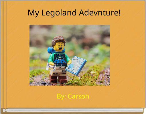My Legoland Adevnture!