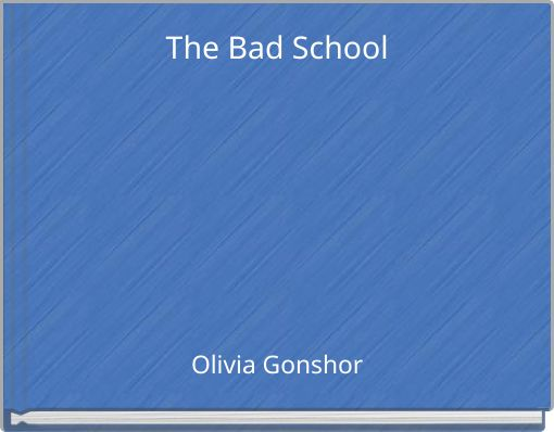 The Bad School