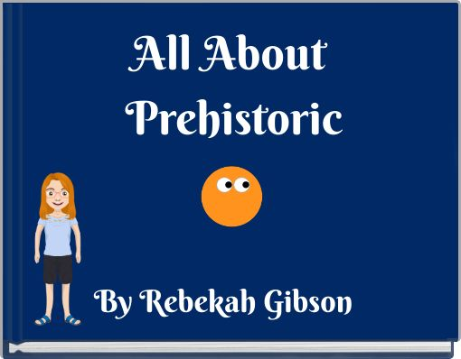 All About Prehistoric