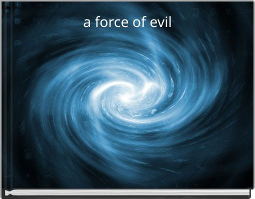 a force of evil