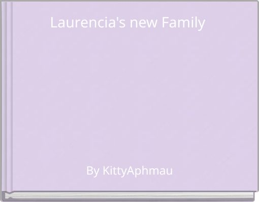 Laurencia's new Family