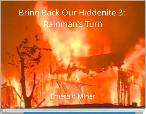 Bring Back Our Hiddenite 3: Rainman's Turn
