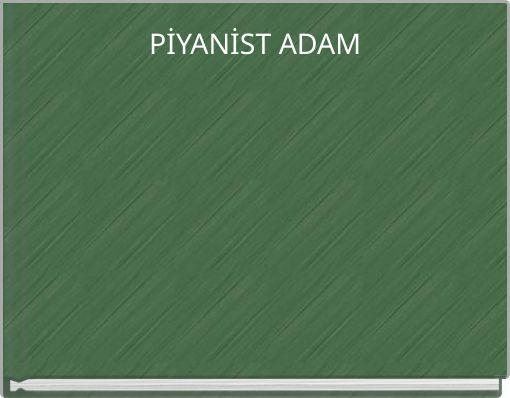 PİYANİST ADAM