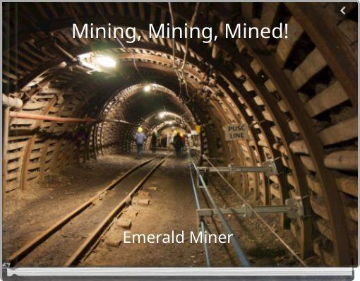 Mining, Mining, Mined!