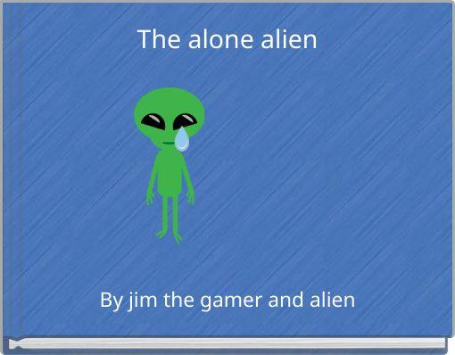 The alone alien