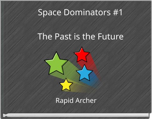 Space Dominators #1The Past is the Future