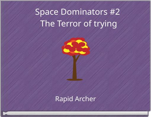 Space Dominators #2  The Terror of trying