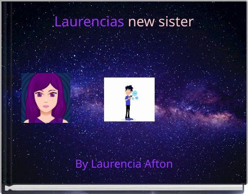 Laurencias new sister
