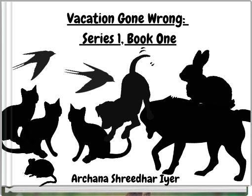 Vacation Gone Wrong:  Series 1, Book One