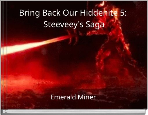 Bring Back Our Hiddenite 5: Steeveey's Saga