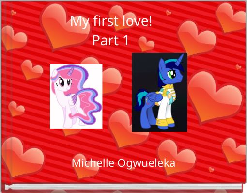 My first love!Part 1
