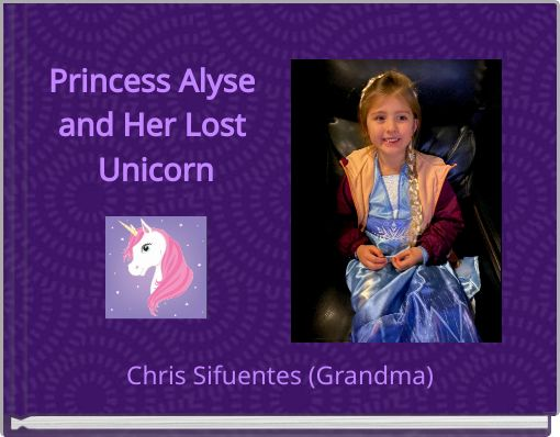 Princess Alyse and Her Lost Unicorn