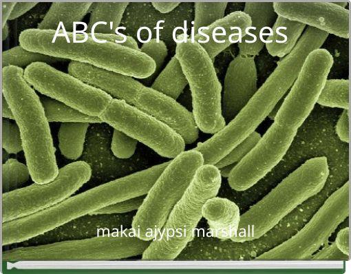 ABC's of diseases