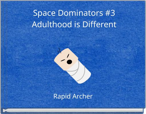 Space Dominators #3 Adulthood is Different