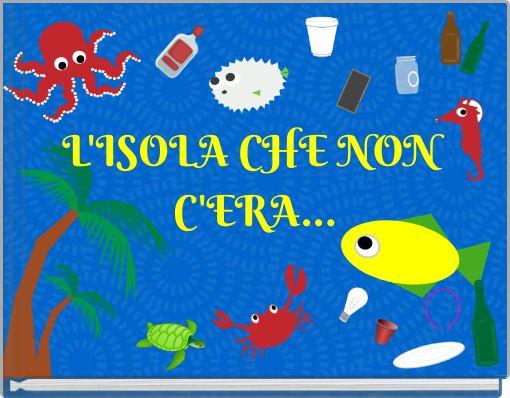 L'ISOLA CHE NON C'ERA...