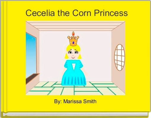 Cecelia the Corn Princess