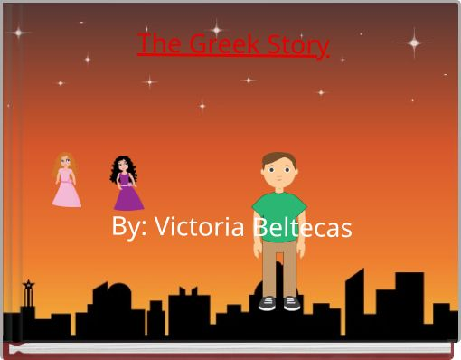 The Greek StoryBy: Victoria Beltecas