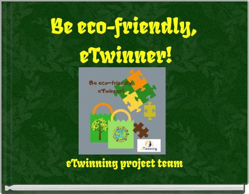 Be eco-friendly, eTwinner!