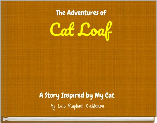 The Adventures of Cat Loaf
