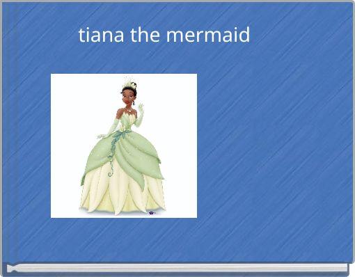 tiana the mermaid