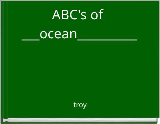 ABC's of ___ocean__________