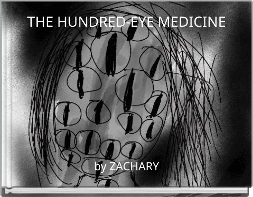 THE HUNDRED-EYE MEDICINE