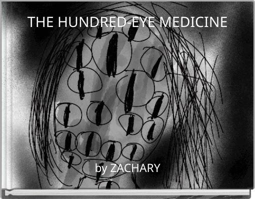 THE HUNDRED-EYE MEDICINE
