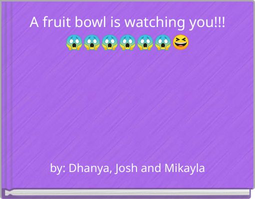A fruit bowl is watching you!!!
