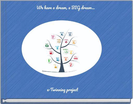 We have a dream, a BIG dream...