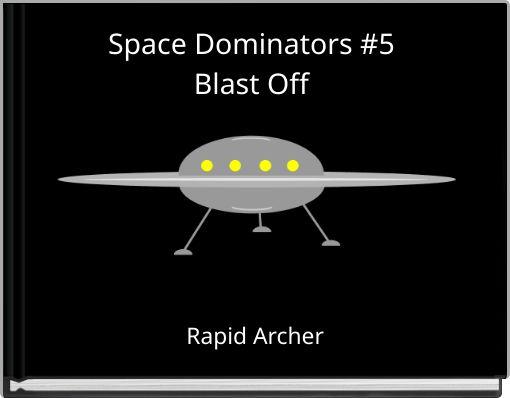 Space Dominators #5Blast Off