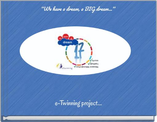 ''We have a dream, a BIG dream...''