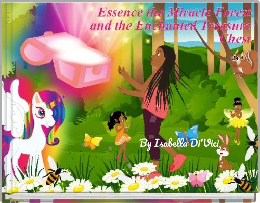 Essence the Miracle Forest and the Enchanted Treasure Chest