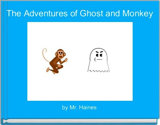 The Adventures of Ghost and Monkey
