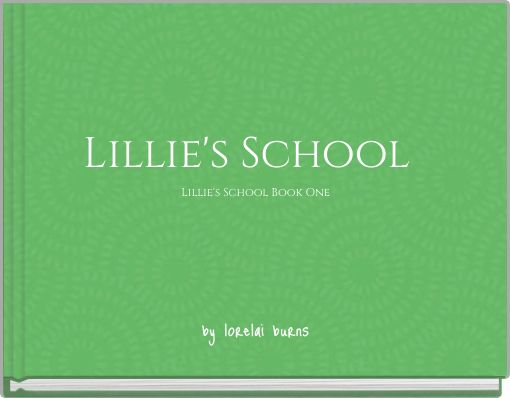 Lillie's School: Lillie's School Book One