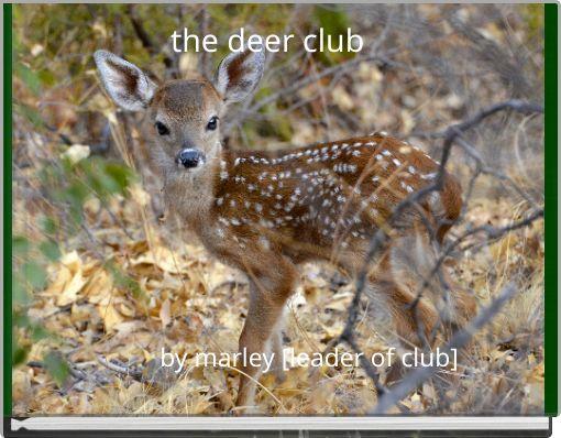 the deer club