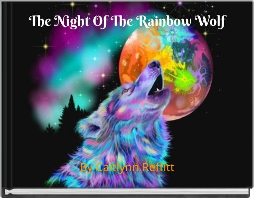The Night Of The Rainbow Wolf