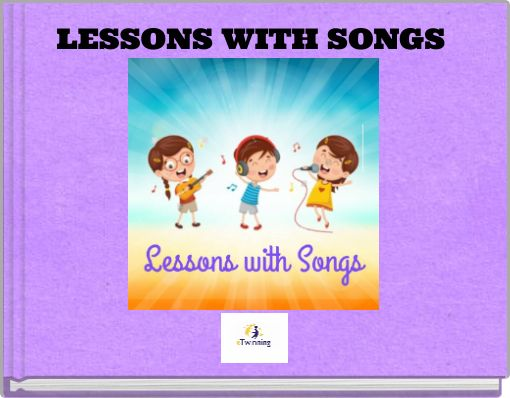 LESSONS WITH SONGS